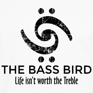 THE BASS BIRD - Life isn't worth the Treble T-Shirts - Men's Premium Longsleeve Shirt