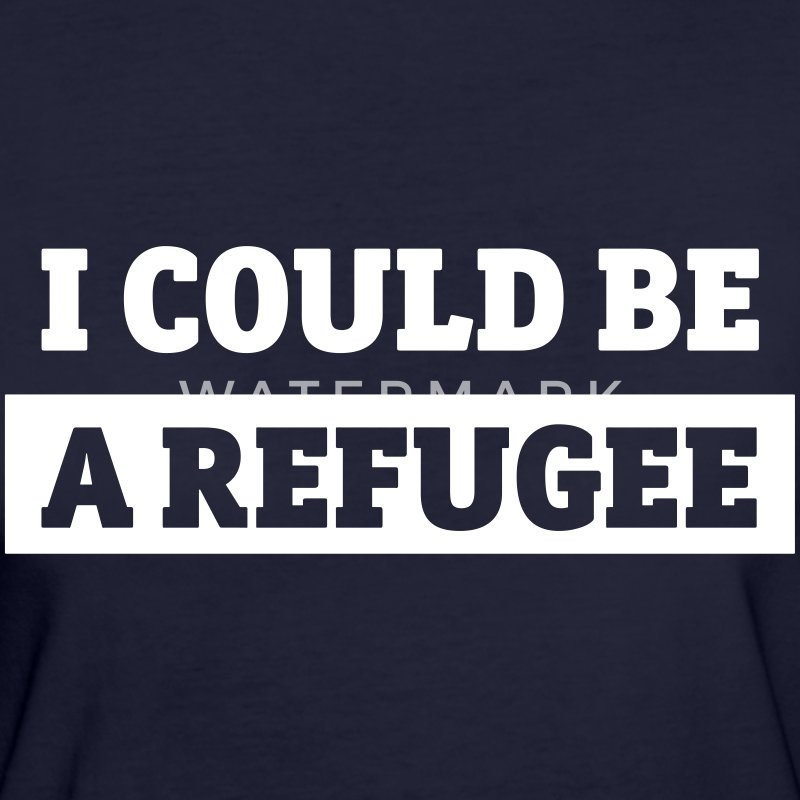 I could be a refugee T-Shirts - Frauen Bio-T-Shirt