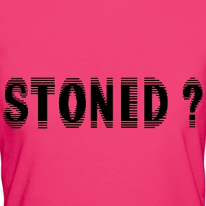 Stoned ? - Frauen Bio-T-Shirt