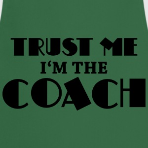 Trust me - I'm the coach T-shirts - Keukenschort