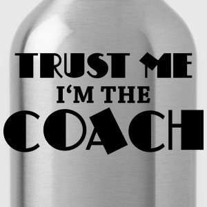 Trust me - I'm the coach T-shirts - Drinkfles
