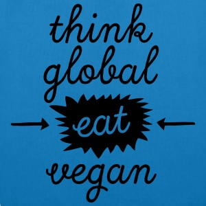 Think Global, Eat Vegan T-Shirts - Bio-Stoffbeutel