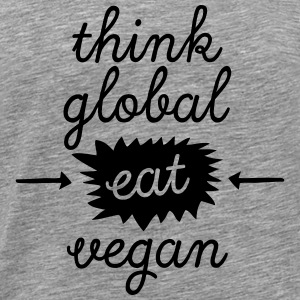 Think Global, Eat Vegan Débardeurs - T-shirt Premium Homme