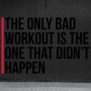 The Only Bad Workout  Sacs et sacs à dos - Casquette snapback