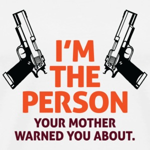 Your mother warned you about me! Mugs & Drinkware - Men's Premium T-Shirt