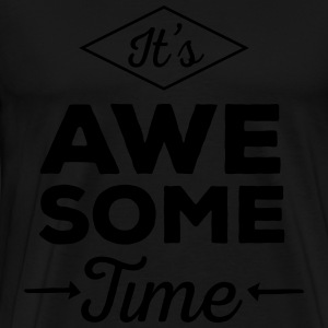 It's Awesome Time  Aprons - Men's Premium T-Shirt