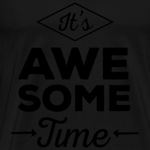 It's Awesome Time Tops - Men's Premium T-Shirt