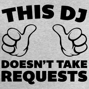 DJ Doesn't Take Requests  T-shirts - Sweatshirt herr från Stanley & Stella