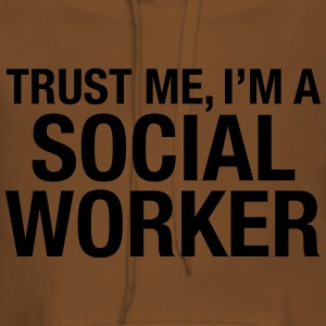 Trust Me I'm A Social Worker T-shirts - Vrouwen Premium hoodie