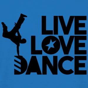 Live Love Dance Tops - Männer T-Shirt