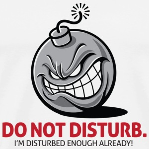 Do not disturb. I m already disturbed enough! Long Sleeve Shirts - Men's Premium T-Shirt