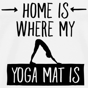 Home Is Where My Yoga Mat Is Tanktops - Mannen Premium T-shirt