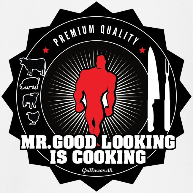 MR.GOOD LOOKING IS COOKING.