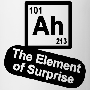 Ah - The Element of Surprise T-Shirts - Mug