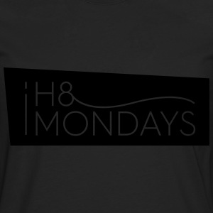 I Hate Mondays (Black version) - Men's Premium Longsleeve Shirt