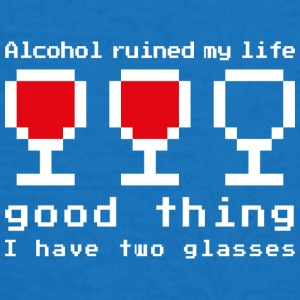 Alcohol ruined my life - T-shirt Femme