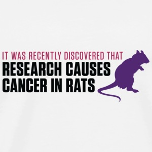 Research increases the risk of cancer in rats Tops - Men's Premium T-Shirt
