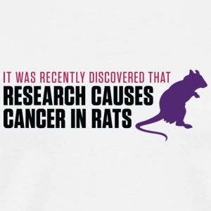 Research increases the risk of cancer in rats Other - Men's Premium T-Shirt