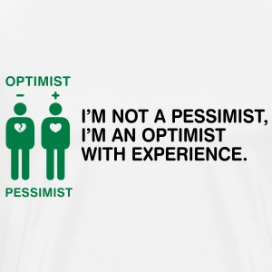 Pessimist? Rather an optimist with experience.  Aprons - Men's Premium T-Shirt