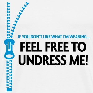 You do not like my clothes? Undress me! Long Sleeve Shirts - Men's Premium T-Shirt