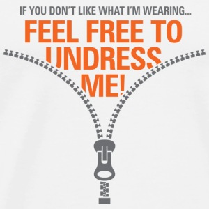 You do not like my clothes? Undress me! Baby Bodysuits - Men's Premium T-Shirt