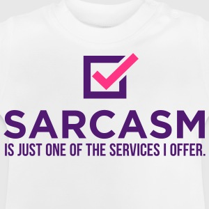 Sarcasm is just one of my services! Shirts - Baby T-Shirt