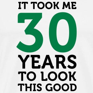 It took 30 years to look so good! Mugs & Drinkware - Men's Premium T-Shirt