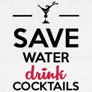 Save Water Drink Cocktails - Baseball Cap