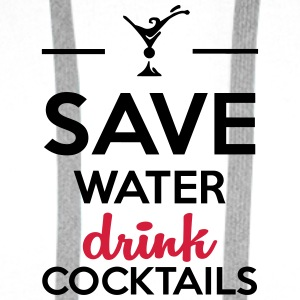 Save Water Drink Cocktails - Men's Premium Hoodie