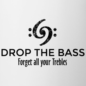 Drop the Bass - Forget all your Trebles T-Shirts - Mug