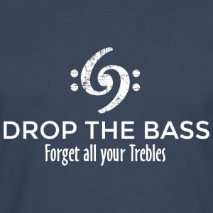 Drop the Bass - Forget all your Trebles (Weiß) T-Shirts - Men's Premium Longsleeve Shirt