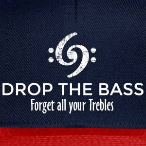 Drop the Bass - Forget all your Trebles (Weiß) T-Shirts - Snapback Cap