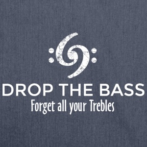 Drop the Bass - Forget all your Trebles (Weiß) T-Shirts - Shoulder Bag made from recycled material