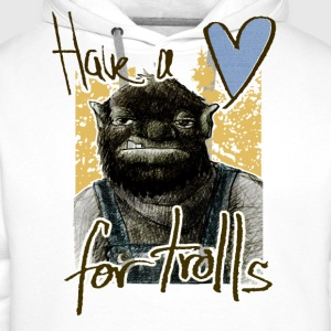 have a heart for trolls - Männer Premium Hoodie