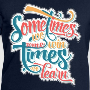 sometimes we win... T-Shirts - Men's Sweatshirt by Stanley & Stella