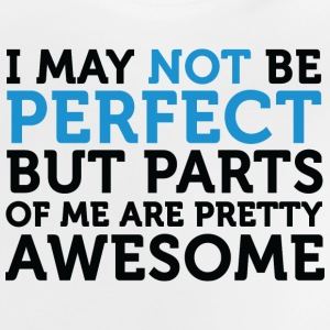 Not perfect, but parts of me are amazing! Shirts - Baby T-Shirt