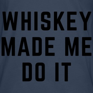 Whiskey Made Me Do It Hoodies & Sweatshirts - Men's Premium Longsleeve Shirt
