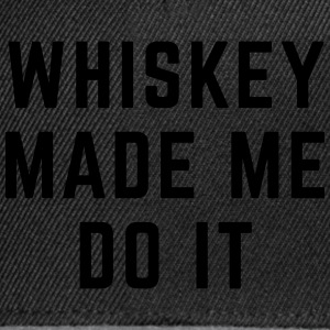 Whiskey Made Me Do It Giacche & gilet - Snapback Cap