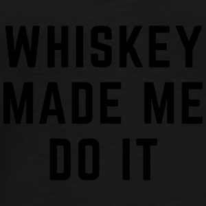 Whiskey Made Me Do It Paraplu - Mannen Premium T-shirt