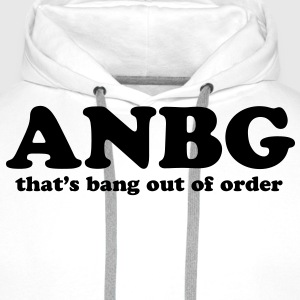 ANBG - That's Bang Out of Order - Men's Premium Hoodie