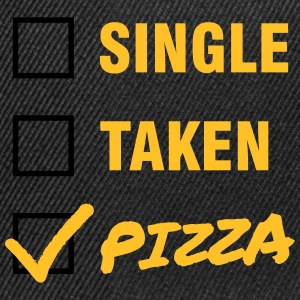 Single / Taken / Pizza - Funny & Cool Statment Hoodies & Sweatshirts - Snapback Cap