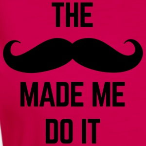 Mustache Made Me Do It  Polo Shirts - Women's Premium Longsleeve Shirt