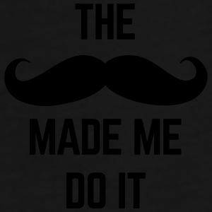 Mustache Made Me Do It  Caps & Hats - Men's Premium T-Shirt