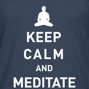 Keep calm and meditate  - Männer Premium Langarmshirt