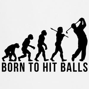 golf evolution born to hit balls - Cooking Apron
