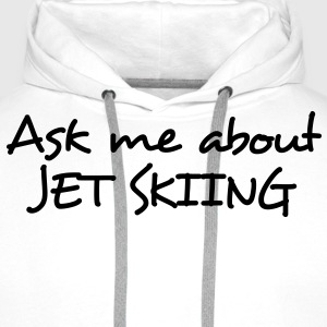 ask me about jet skiing - Men's Premium Hoodie