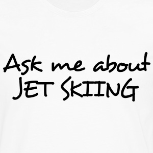 ask me about jet skiing - Men's Premium Longsleeve Shirt