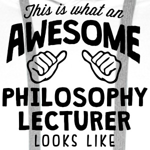 awesome philosophy lecturer looks like - Men's Premium Hoodie