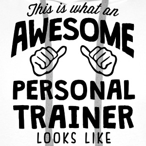 awesome personal trainer looks like - Men's Premium Hoodie