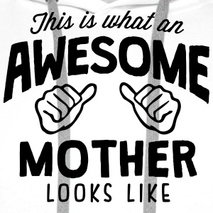 awesome mother looks like - Men's Premium Hoodie